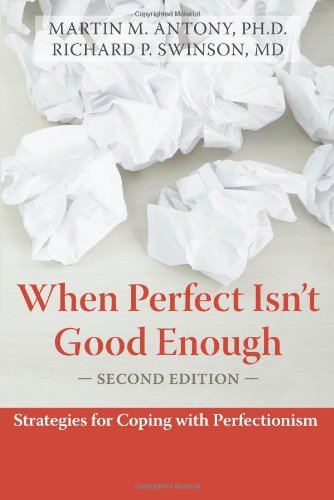 When Perfect Isn't Good Enough Strategies for Coping with Perfectionism 2nd 2008 (Revised) edition cover