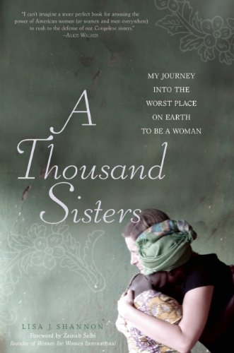 Thousand Sisters My Journey into the Worst Place on Earth to Be a Woman  2011 edition cover