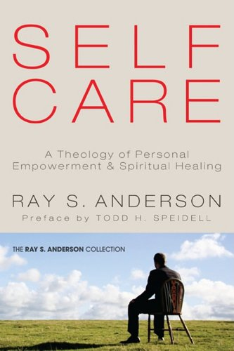 Self-Care A Theology of Personal Empowerment and Spiritual Healing N/A edition cover
