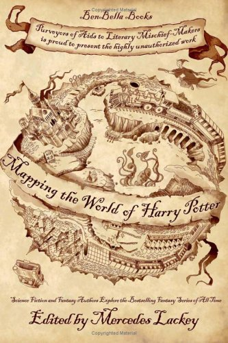 Mapping the World of the Sorcerer's Apprentice An Unauthorized Exploration of the Harry Potter Series  2006 9781932100594 Front Cover