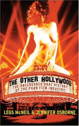 Other Hollywood The Uncensored Oral History of the Porn Film Industry  2004 9780060096595 Front Cover