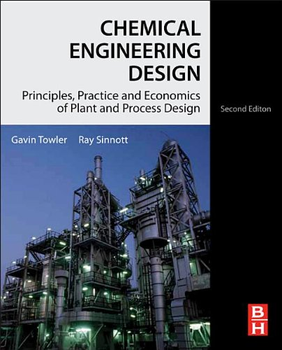 Chemical Engineering Design Principles, Practice and Economics of Plant and Process Design 2nd 2012 edition cover