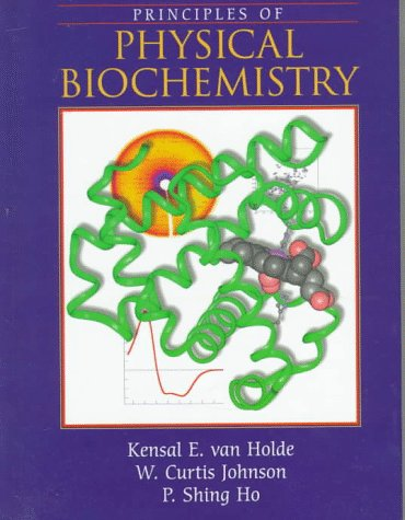 Principles of Physical Biochemistry  1st 1998 edition cover