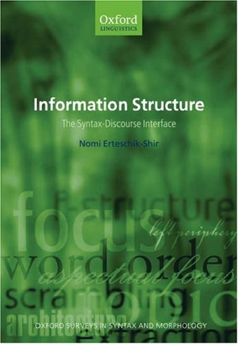 Information Structure The Syntax-Discourse Interface  2006 9780199262595 Front Cover