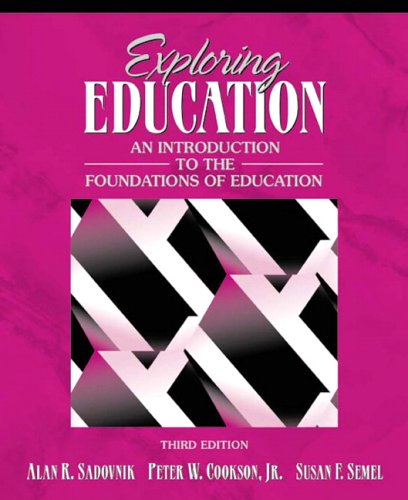 Exploring Education An Introduction to the Foundations of Education 3rd 2006 (Revised) edition cover