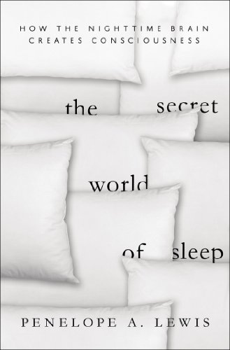 Secret World of Sleep The Surprising Science of the Mind at Rest  2013 9780230107595 Front Cover
