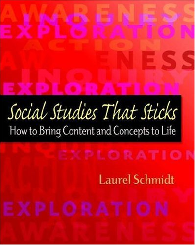 Social Studies That Sticks How to Bring Content and Concepts to Life  2007 edition cover