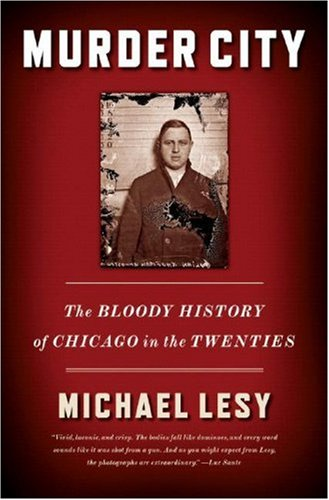 Murder City The Bloody History of Chicago in the Twenties  2008 9780393330595 Front Cover
