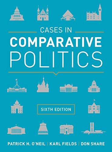 Cases in Comparative Politics:   2017 9780393624595 Front Cover
