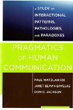 Pragmatics of Human Communication A Study of Interactional Patterns, Pathologies and Paradoxes  2014 edition cover