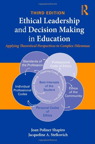Ethical Leadership and Decision Making in Education Applying Theoretical Perspectives to Complex Dilemmas 3rd 2010 (Revised) edition cover
