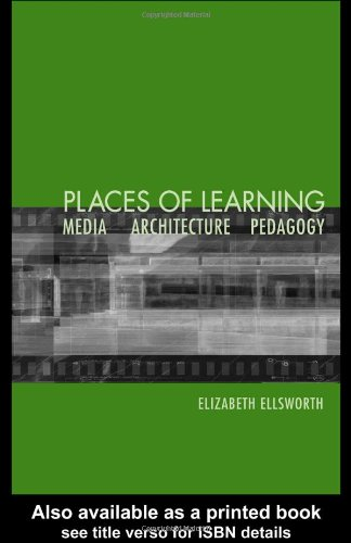 Places of Learning Media, Architecture, Pedagogy  2005 edition cover