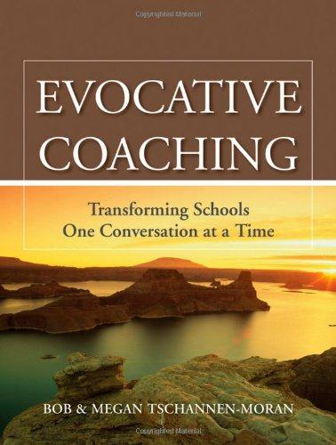 Evocative Coaching Transforming Schools One Conversation at a Time  2010 edition cover