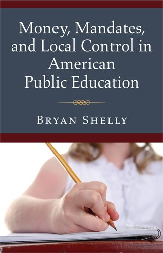 Money, Mandates, and Local Control in American Public Education  N/A 9780472035595 Front Cover