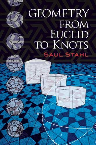Geometry from Euclid to Knots   2010 9780486474595 Front Cover