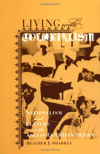 Living with Colonialism Nationalism and Culture in the Anglo-Egyptian Sudan  2003 edition cover