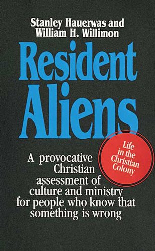 Resident Aliens Life in the Christian Colony N/A edition cover