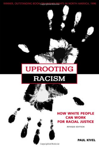 Uprooting Racism How White People Can Work for Racial Justice 2nd 2002 (Revised) edition cover