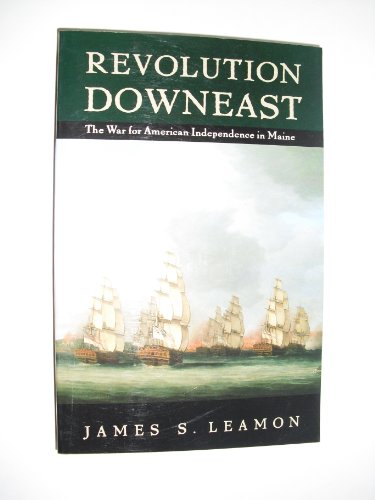 Revolution Downeast The War for American Independence in Maine N/A edition cover