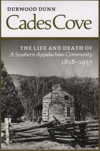 Cades Cove The Life and Death of a Southern Appalachian Community, 1818-1937 N/A edition cover