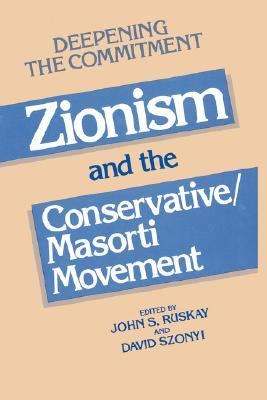 Deepening the Commitment : Zionism and the Conservative/Masorti Movement N/A 9780873340595 Front Cover