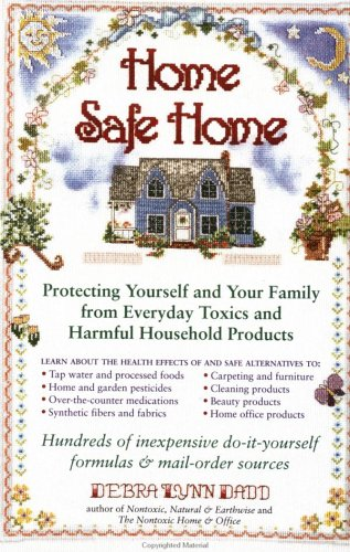 Home Safe Home Protecting Yourself and Your Family from Everyday Toxics and Harmful Household Products N/A 9780874778595 Front Cover