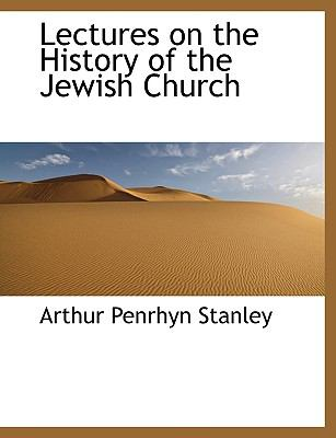 Lectures on the History of the Jewish Church N/A 9781116822595 Front Cover