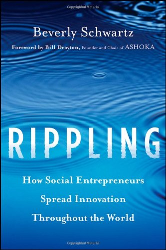 Rippling How Social Entrepreneurs Spread Innovation Throughout the World  2012 edition cover