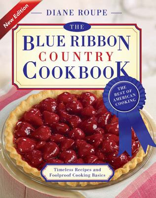 Blue Ribbon Country Cookbook   2007 9781401603595 Front Cover