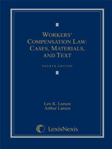Workers' Compensation Law Cases, Materials, and Text 4th 2008 edition cover