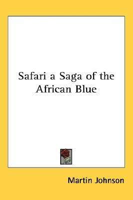 Safari a Saga of the African Blue  N/A edition cover