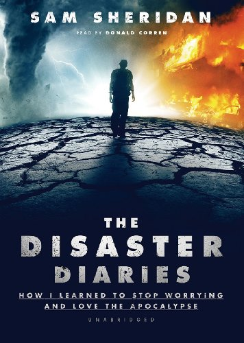 The Disaster Diaries: How I Learned to Stop Worrying and Love the Apocalypse  2013 edition cover