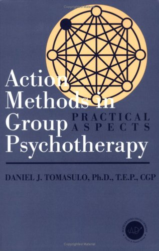 Action Methods in Group Psychotherapy Practical Aspects  1999 9781560326595 Front Cover