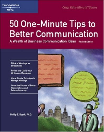 50 One-Minute Tips to Better Communication A Wealth of Business Communication Ideas 2nd 1998 (Revised) 9781560524595 Front Cover