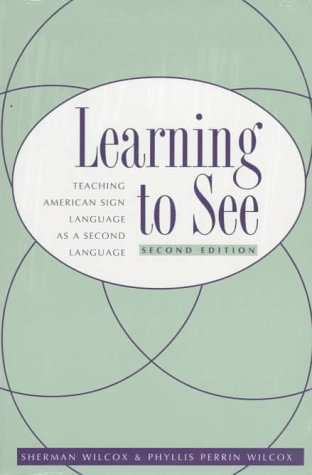 Learning to See Teaching American Sign Language As a Second Language 2nd 1997 edition cover