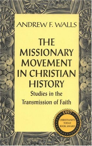 Missionary Movement in Christian History Studies in the Transmission of Faith  1996 9781570750595 Front Cover