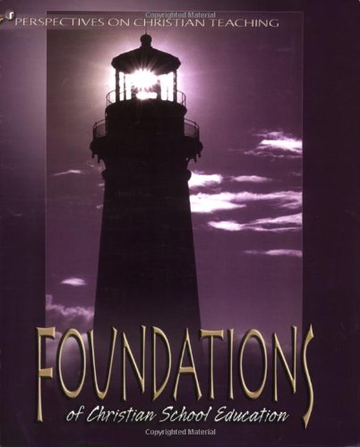 Philosophical Basis of a Christian Education : A Biblical Foundation for Christian Schooling 1st 2003 (Revised) edition cover