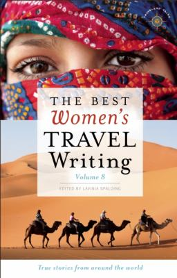 Best Women's Travel Writing, Volume 8 True Stories from Around the World  2012 edition cover