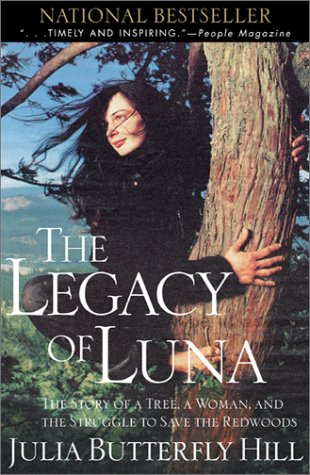 Legacy of Luna The Story of a Tree, a Woman and the Struggle to Save the Redwoods  2000 edition cover