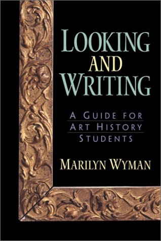 Looking and Writing A Guide for Art History Students  2003 9780130983596 Front Cover
