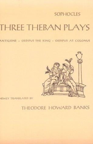 Three Theban Plays Antigone, Oedipus the King, Oedipus at Colonus Reprint edition cover