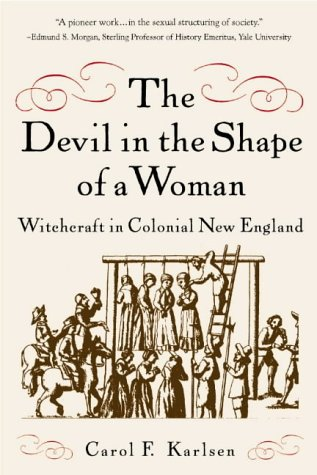 Devil in the Shape of a Woman Witchcraft in Colonial New England  1998 edition cover
