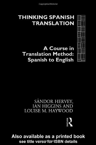 Thinking Spanish Translation A Course in Translation Method, Spanish to English  1995 edition cover