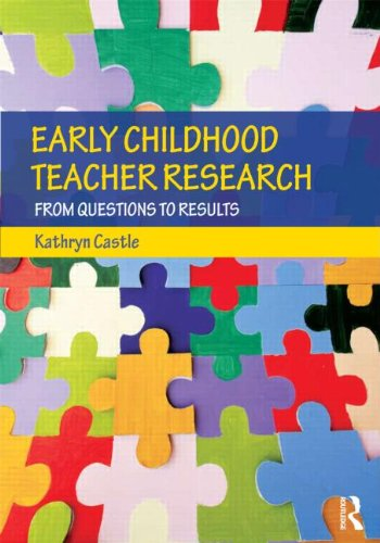 Early Childhood Teacher Research From Questions to Results  2012 edition cover