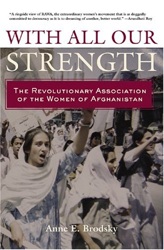 With All Our Strength The Revolutionary Association of the Women of Afghanistan  2004 edition cover