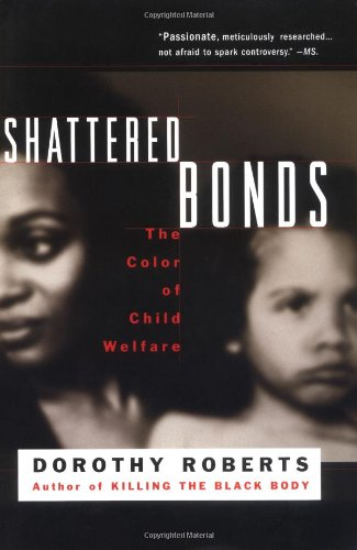 Shattered Bonds The Color of Child Welfare  2002 (Reprint) edition cover
