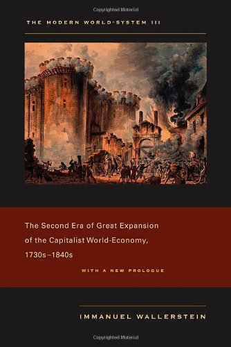 Modern World-System III The Second Era of Great Expansion of the Capitalist World-Economy, 1730s-1840s with a New Prologue  2011 edition cover