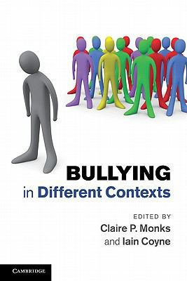 Bullying in Different Contexts   2011 9780521132596 Front Cover