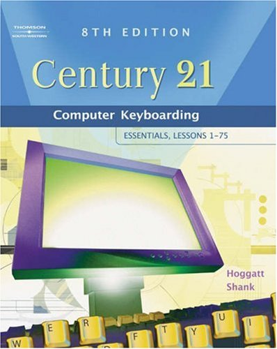 Century 21 Computer Keyboarding Essentials, Lessons 1-75 8th 2006 (Revised) 9780538439596 Front Cover