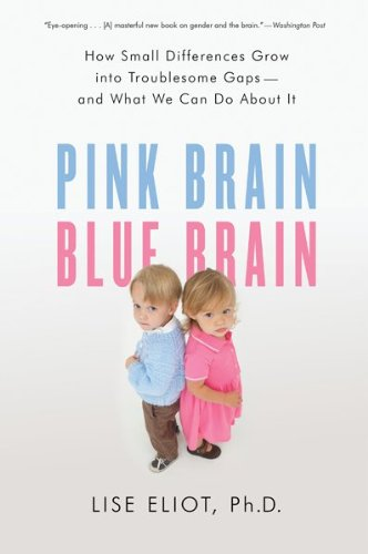 Pink Brain, Blue Brain How Small Differences Grow into Troublesome Gaps -- and What We Can Do about It  2009 edition cover